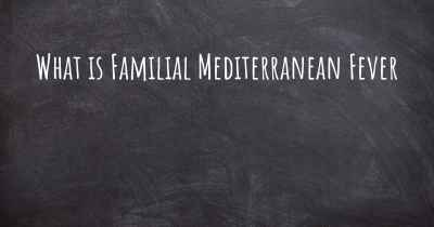 What is Familial Mediterranean Fever