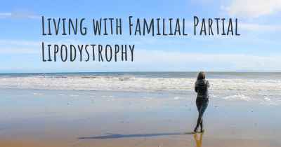 Living with Familial Partial Lipodystrophy