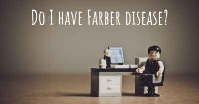 Do I have Farber disease?