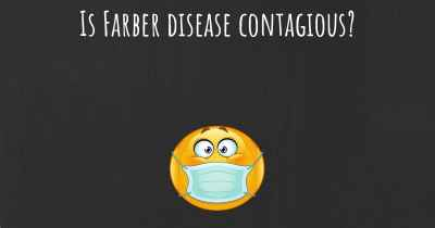 Is Farber disease contagious?