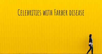 Celebrities with Farber disease