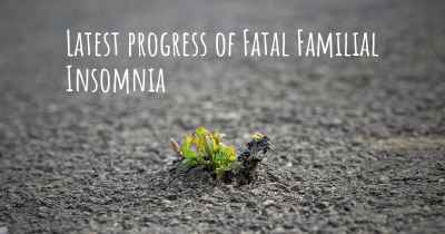 Latest progress of Fatal Familial Insomnia