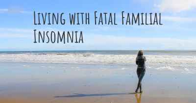 Living with Fatal Familial Insomnia