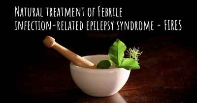 Natural treatment of Febrile infection-related epilepsy syndrome - FIRES