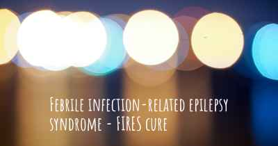 Febrile infection-related epilepsy syndrome - FIRES cure
