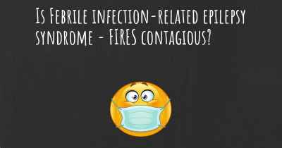 Is Febrile infection-related epilepsy syndrome - FIRES contagious?