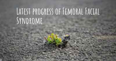 Latest progress of Femoral Facial Syndrome