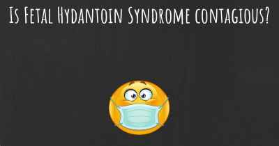 Is Fetal Hydantoin Syndrome contagious?