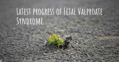 Latest progress of Fetal Valproate Syndrome