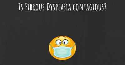 Is Fibrous Dysplasia contagious?