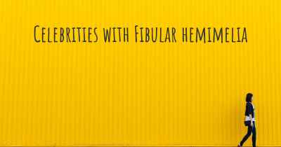 Celebrities with Fibular hemimelia