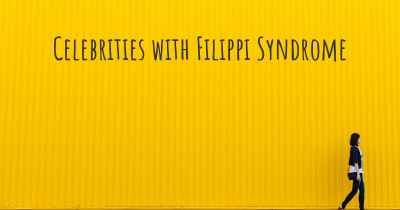 Celebrities with Filippi Syndrome