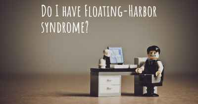 Do I have Floating-Harbor syndrome?