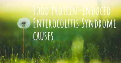 Food Protein-Induced Enterocolitis Syndrome causes