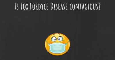 Is Fox Fordyce Disease contagious?