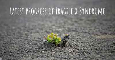 Latest progress of Fragile X Syndrome