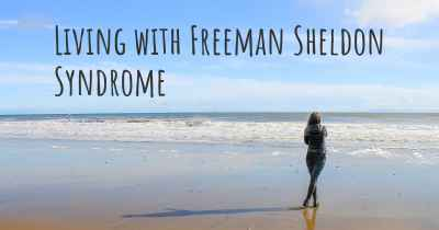 Living with Freeman Sheldon Syndrome