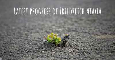 Latest progress of Friedreich Ataxia
