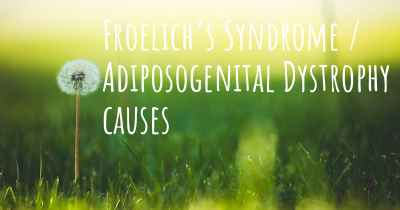 Froelich's Syndrome / Adiposogenital Dystrophy causes