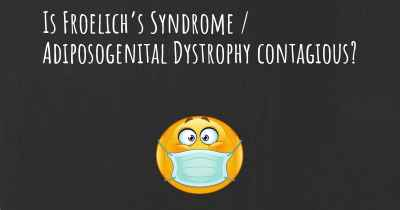 Is Froelich's Syndrome / Adiposogenital Dystrophy contagious?