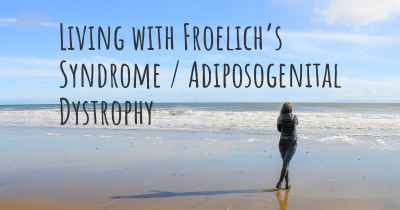 Living with Froelich's Syndrome / Adiposogenital Dystrophy