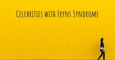 Celebrities with Fryns Syndrome