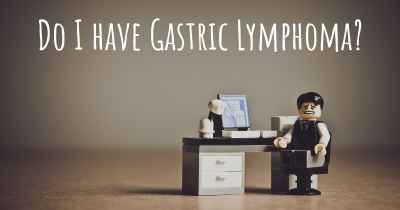 Do I have Gastric Lymphoma?