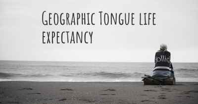 Geographic Tongue life expectancy