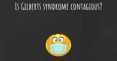 Is Gilberts syndrome contagious?