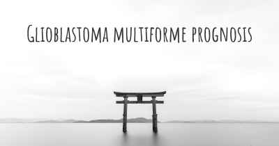 Glioblastoma multiforme prognosis