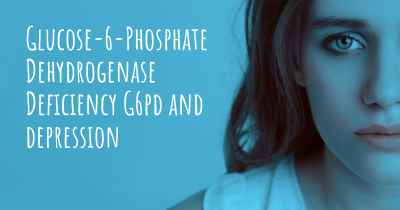 Glucose-6-Phosphate Dehydrogenase Deficiency G6pd and depression