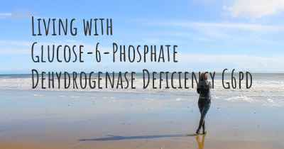 Living with Glucose-6-Phosphate Dehydrogenase Deficiency G6pd