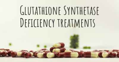 Glutathione Synthetase Deficiency treatments