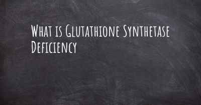What is Glutathione Synthetase Deficiency