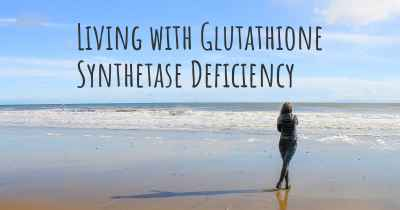 Living with Glutathione Synthetase Deficiency