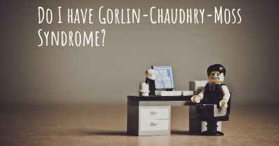 Do I have Gorlin-Chaudhry-Moss Syndrome?