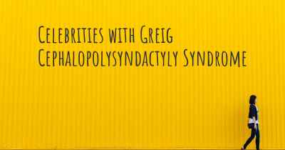 Celebrities with Greig Cephalopolysyndactyly Syndrome