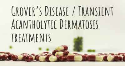 Grover's Disease / Transient Acantholytic Dermatosis treatments