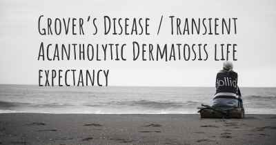 Grover's Disease / Transient Acantholytic Dermatosis life expectancy