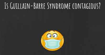 Is Guillain-Barre Syndrome contagious?