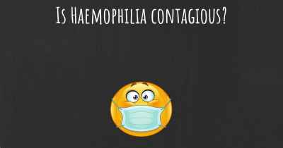 Is Haemophilia contagious?