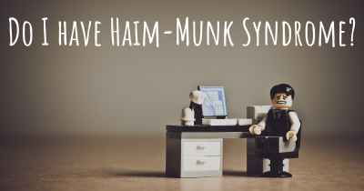 Do I have Haim-Munk Syndrome?