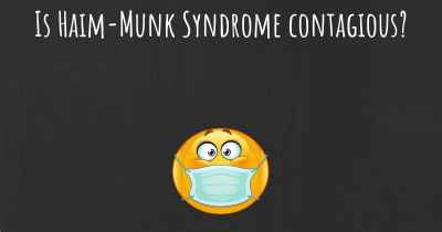 Is Haim-Munk Syndrome contagious?