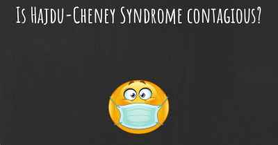Is Hajdu-Cheney Syndrome contagious?