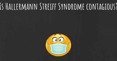 Is Hallermann Streiff Syndrome contagious?