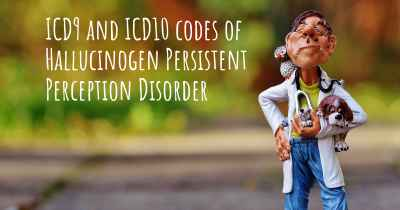 ICD9 and ICD10 codes of Hallucinogen Persistent Perception Disorder