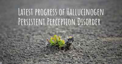 Latest progress of Hallucinogen Persistent Perception Disorder