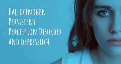 Hallucinogen Persistent Perception Disorder and depression