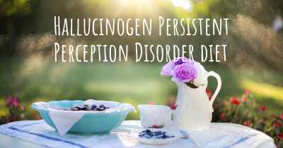Hallucinogen Persistent Perception Disorder diet
