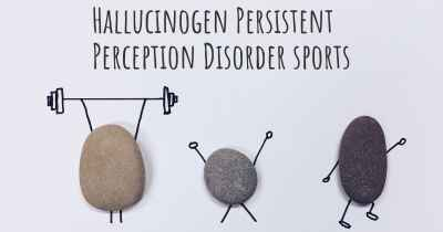 Hallucinogen Persistent Perception Disorder sports